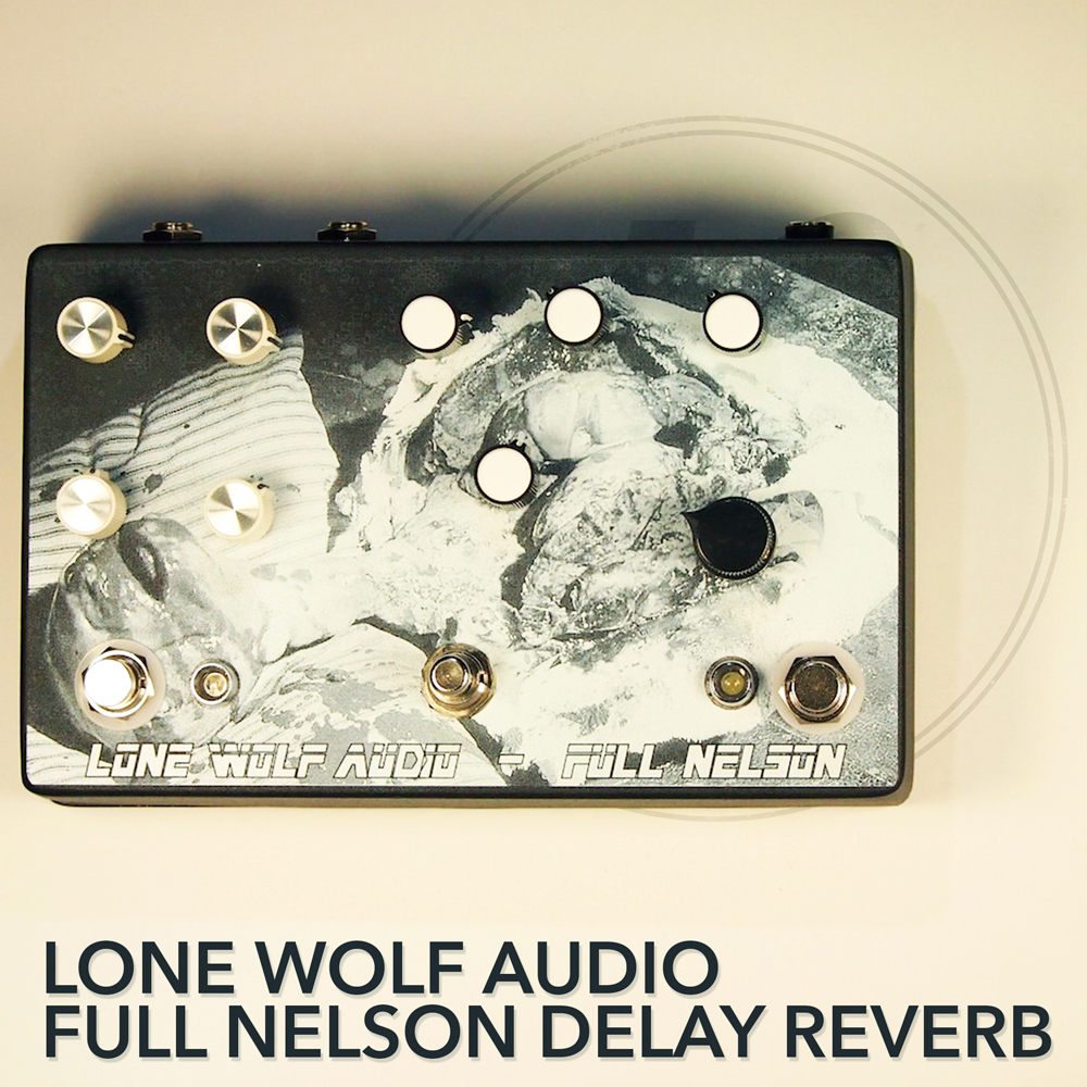 Lone Wolf Audio Full Nelson Delay Reverb