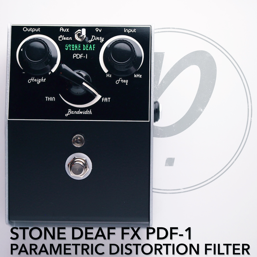 Stone Deaf FX PDF-1 Parametric Distortion Filter