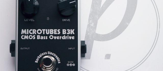 Guest Reviewer Fridays: Darkglass Electronics Microtubes B3K Bass Overdrive