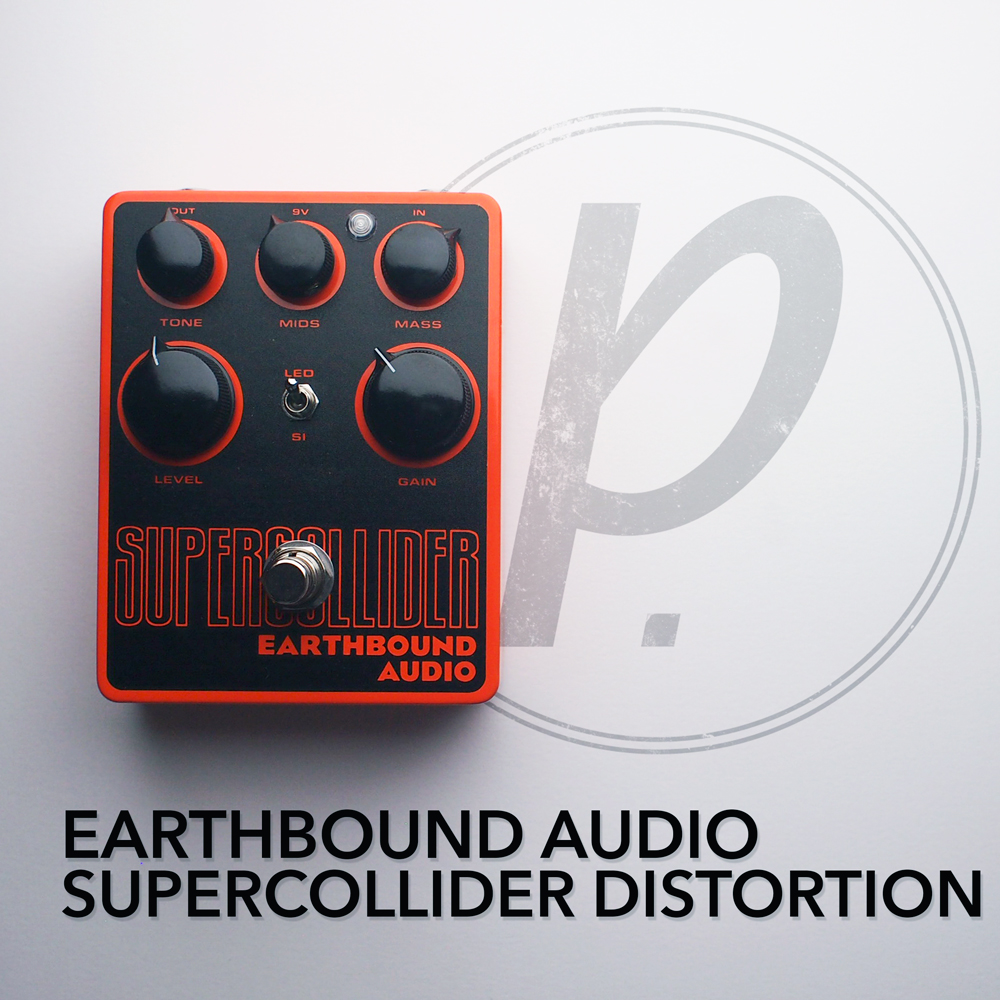 Earthbound Audio Supercollider Distortion/Fuzz - Pedal of ...
