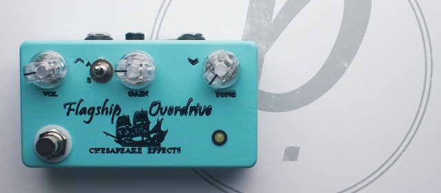 Chesapeake Effects Flagship Overdrive