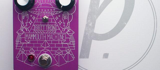 Mammouth Machine Pedals 8Bit-Tron