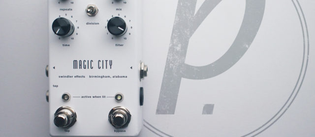 Swindler Effects Magic City Delay (Functionalist Series)