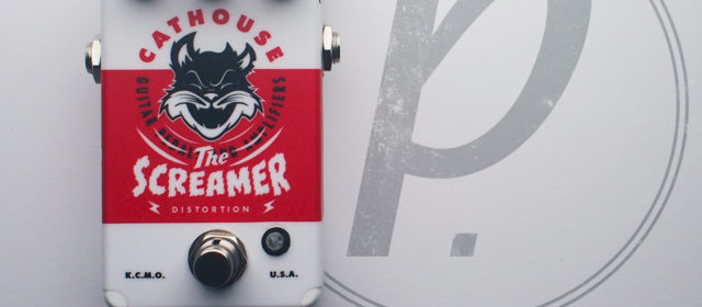 Cathouse Pedals The Screamer Distortion