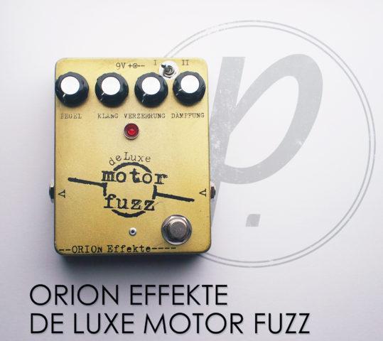 Orion Effekte De Luxe Motor Fuzz