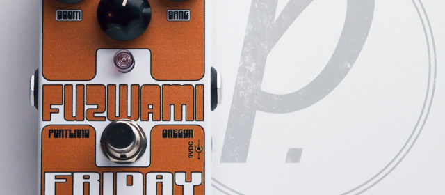 Friday Club Pedals Fūzwami Fuzz