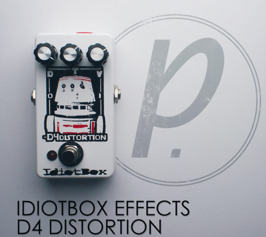 IdiotBox Effects -D4 Distortion
