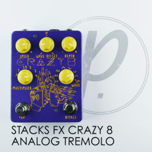 Stacks FX Crazy 8 Analog Tremolo
