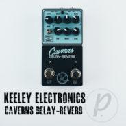 Keeley Electronics Caverns Delay Reverb