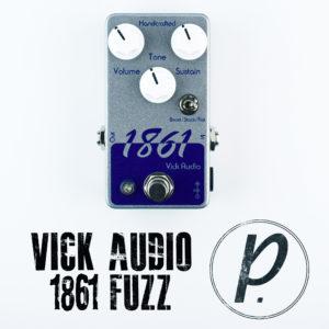 Vick Audio 1861 Fuzz