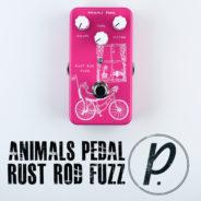 Animals Pedal Rust Rod Fuzz