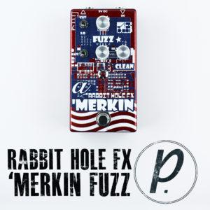 Rabbit Hole FX 'Merkin Fuzz