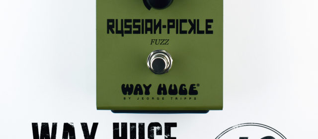 Way Huge Electronics Russian-Pickle™ Fuzz