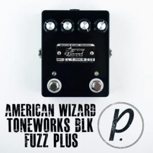 American Wizard Toneworks Blk Fuzz Plus
