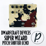 Dwarfcraft Devices Super Wizard Pitch Shifter Echo