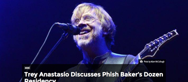 Trey Anastasio Discusses Phish Baker's Dozen Residency