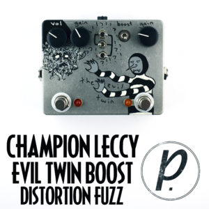 Champion Leccy Evil Twin Double JFET Boost Distortion Fuzz