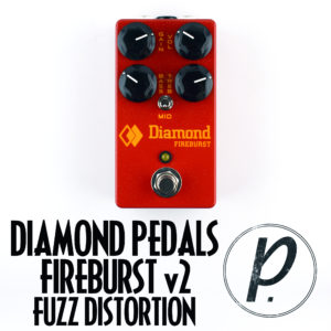 Diamond Pedals Fireburst V2 Fuzz Distortion