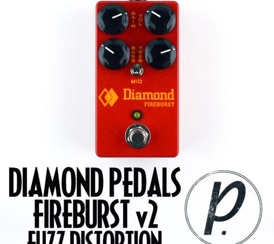 Diamond Pedals Fireburst Fuzz Distortion v2