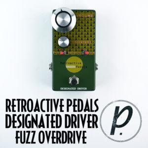 Retroactive Pedals Designated Driver Fuzz Overdrive