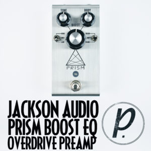 Jackson Audio PRISM Buffer Boost EQ Overdrive Preamp