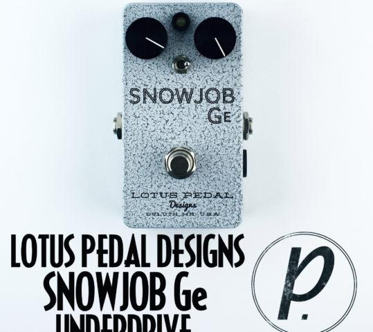 Lotus Pedal Designs Snowjob Ge Underdrive