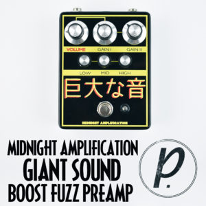 Midnight Amplification Devices Giant Sound Boost Fuzz Preamp