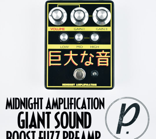 Midnight Amplification Devices Giant Sound Preamp Boost Fuzz