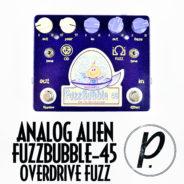 Analog Alien FuzzBubble 45 Overdrive Fuzz