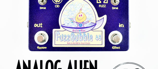 Analog Alien FuzzBubble 45 Overdrive Fuzz