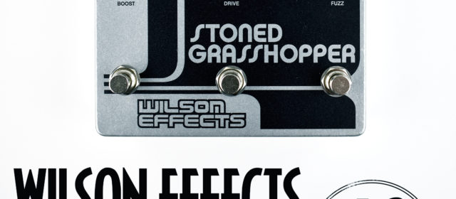 Wilson Effects Stoned Grasshopper Boost Overdrive Fuzz