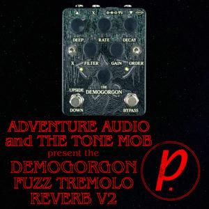 Adventure Audio / The Tone Mob Demogorgon Fuzz Tremolo Reverb V2