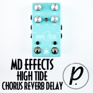 MD Effects High Tide Chorus Reverb Delay