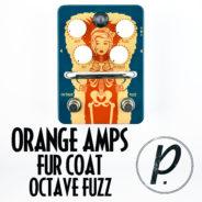 Orange Amps Fur Coat Octave Fuzz