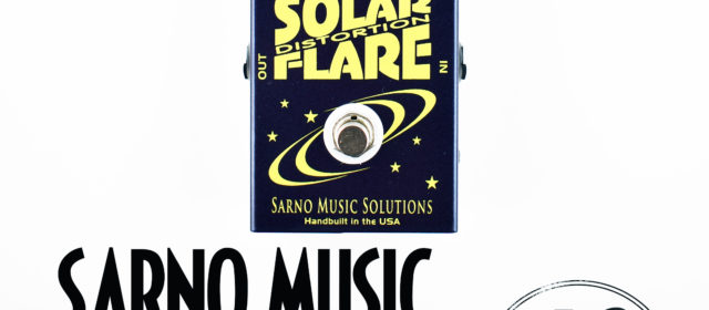 Sarno Music Solutions Solar Flare Distortion