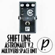 Shift Line Astronaut Multiverb Space Reverb Unit V.2
