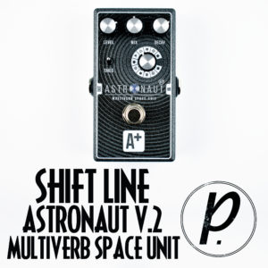 Shift Line Astronaut Mulitverb Space Reverb Unit V.2