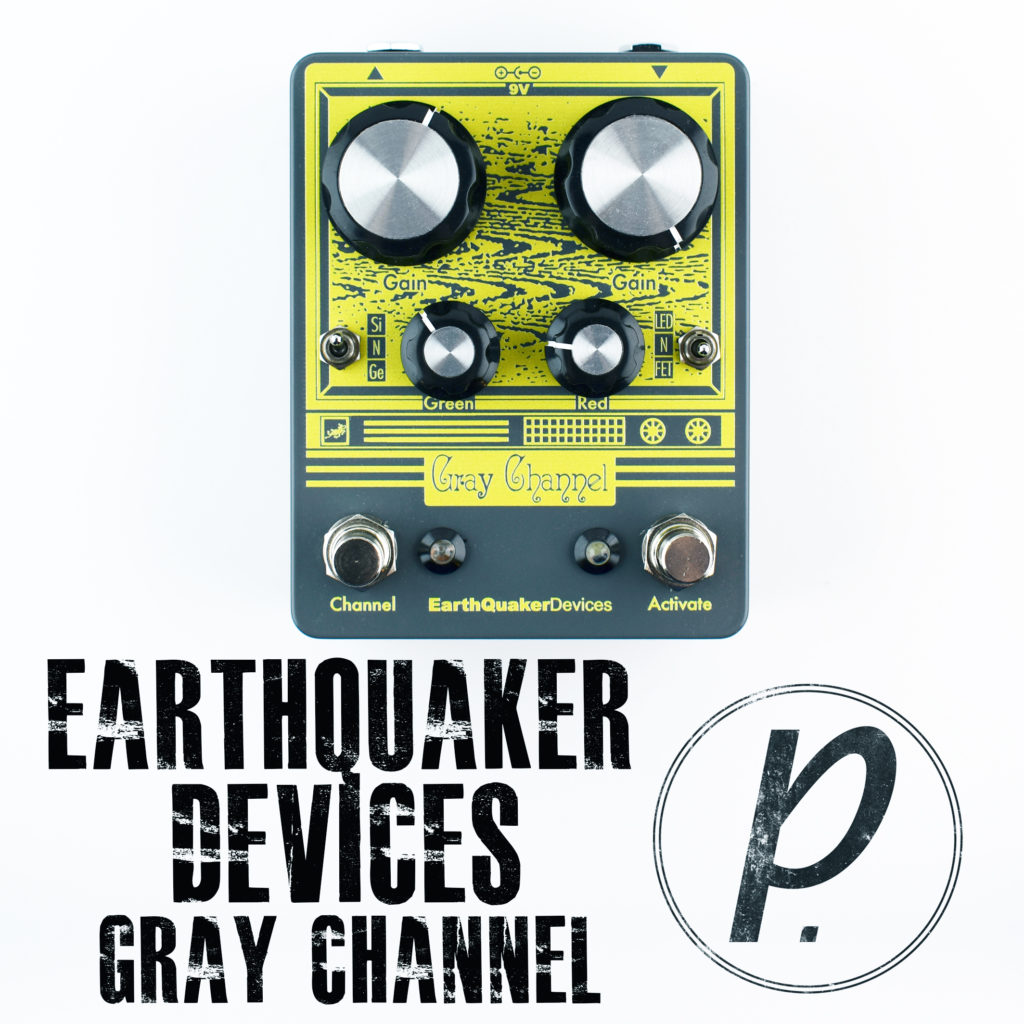 Earthquaker Devices Gray Channel Overdrive Pedal Of The Day Bbe Wah Class A Circuit Design Icon Music