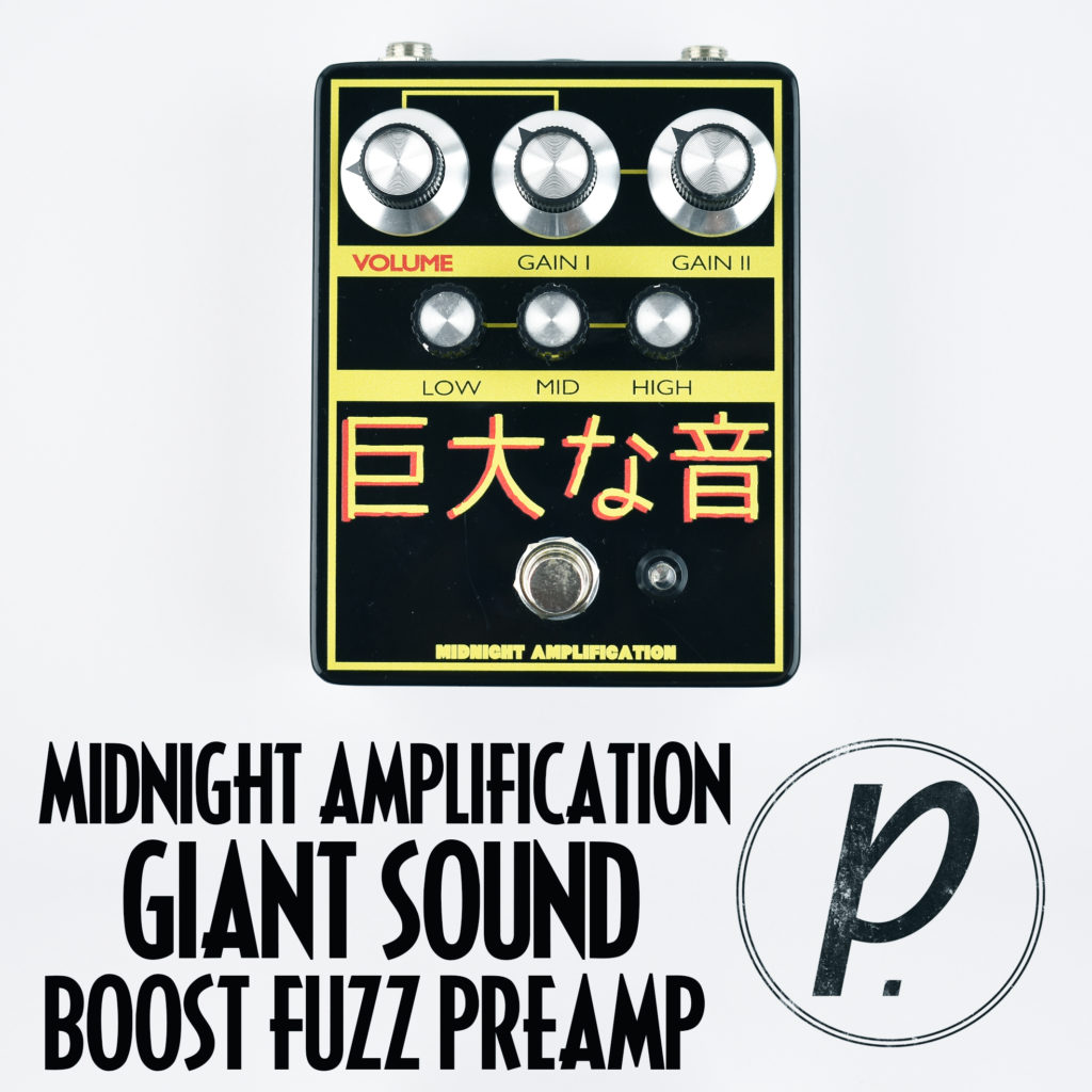 Midnight Amplification Devices Giant Sound Preamp Pedal Of The Day Bbe Wah Class A Circuit Design Icon Music
